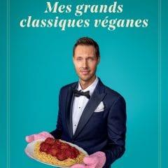 Les grands classiques véganes | 100 nouvelles recettes de confort food à la sauce de Jean-Philippe Cyr