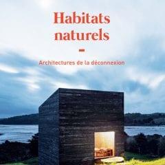 Habitats Naturels – Architectures de la déconnexion par Dominic Bradbury