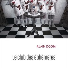 Le club des éphémères d'Alain Doom