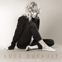 Luce Dufault – Dire combien je t'aime