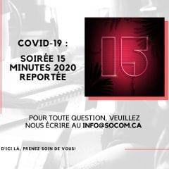 COVID-19 : la SOCOM reporte la Soirée 15 minutes 2020