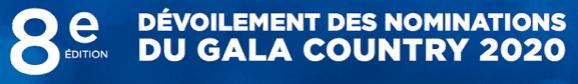 DÉVOILEMENT DES NOMINATIONS DU GALA COUNTRY 2020